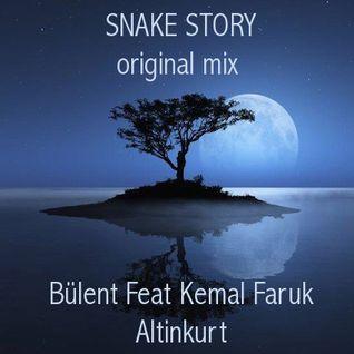 Snake Story_original mix _Bülent Feat Kemal Faruk Altinkurt