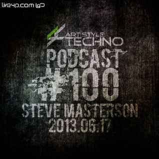 Art Style: Techno | Podcast #100 : Steve Masterson
