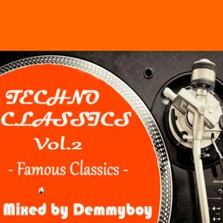 Techno Classics Vol.2 /Famous Classics/ - Mixed by Demmyboy