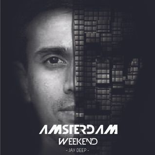 JAY DEEP - Amsterdam Weekend (5th Oct 2013)