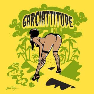 Garciattitude Vol 4