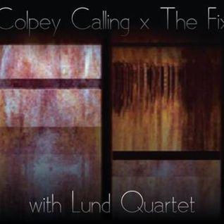 Colpey Calling x The Fix: Lund Quartet