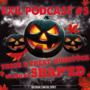 Shap'ed - Exil Podcast trickXtreat