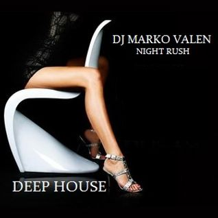 DJ MARKO VALEN - DEEP HOUSE - NIGHT RUSH - BACK TO BACK RADIO