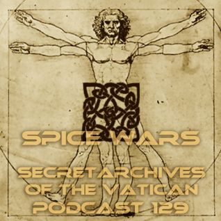 Spice Wars - Secret Archives of the Vatican Podcast 129