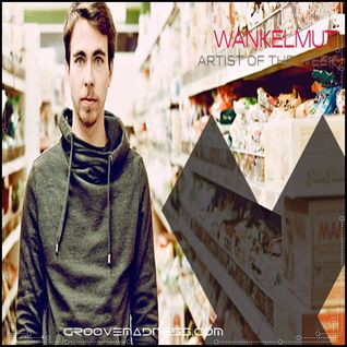 Wankelmut - Artist of the Week - July 2015