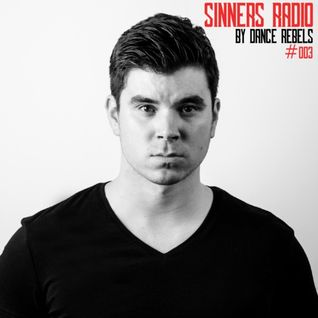 Dance Rebels Presents: Sinners 003 Mixed by Shanahan