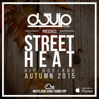 Street Heat - Hip-Hop & R&B - Autumn 2015