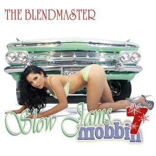 Slow Jams Mobbin 7