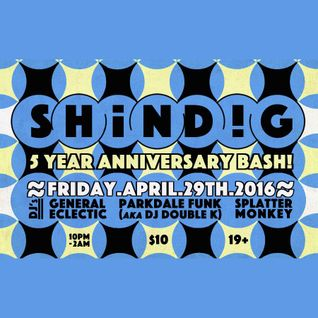 Shindig Five Year Anniversary Live at The Piston April 29th 2016