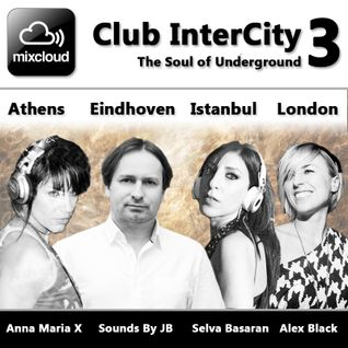 Mixcloud Club InterCity 3 - The Soul of Underground