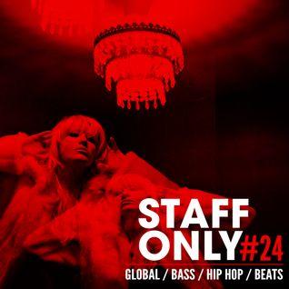 DJ Staff Only Live #24 - Feb 2016 @staffonlydj