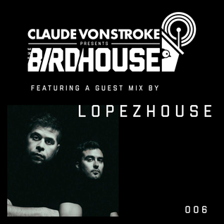 Claude VonStroke Presents The Birdhouse 006