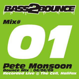 Pete Monsoon - Bass 2 Bounce @ The Cell, Halifax Vol. 01 (June 2009)