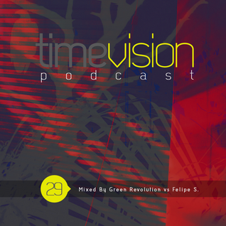 Time Vision 029 by Green Revolution vs Felipe S.