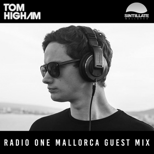 Tom Higham - Radio One Mallorca TMP Guest Mix 2016