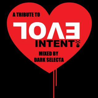 Tribute to Evol Intent Mixed by Dark Selecta