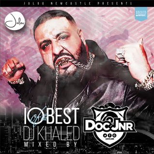 10 of the Best- DJ Khaled