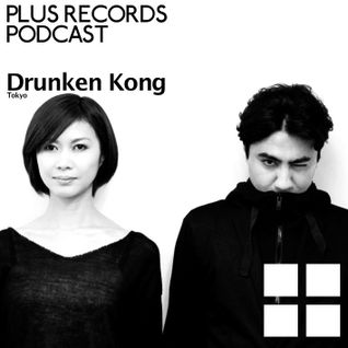 074: Drunken Kong - PLUS RECORDS PODCAST [Mar,07,2015] DJ MIX