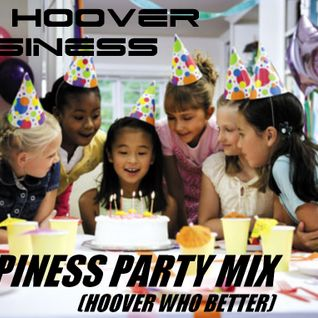 DJ HOOVER BUSINESS - HAPPINESS PARTY MIX (HOOVER WHO BETTER)
