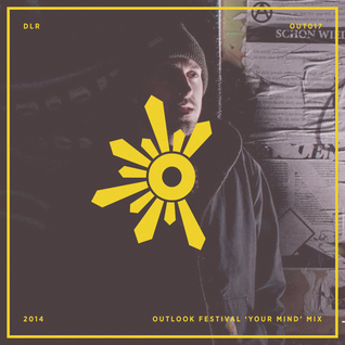 Outlook Mix Series #17: DLR - Your Mind mix