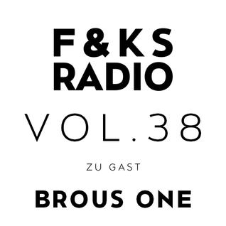 F&KS Radio Vol. 38 // BROUS ONE
