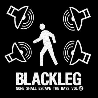 Blackleg - None Shall Escape the Bass vol.2