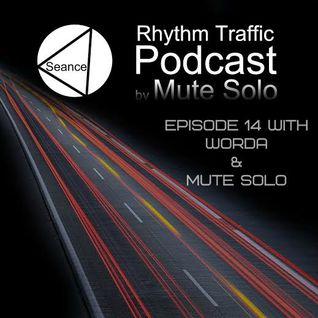 Mute Solo @ Rhythm Traffic Radio Show episode 14 on Seance Radio 10.05.2016