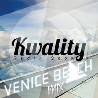 Kwality Radioshow Guest Mix Venice Beach