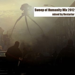 Restartor - Sweep of Humanity Mix 2012
