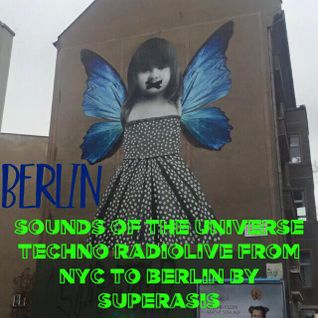 178.-SOUNDS OF THE UNIVERSE by SUPERASIS- RADIOLIVE@NYC & BOXHAGENER CLUB, BERLIN#FEBR-18TH-2016