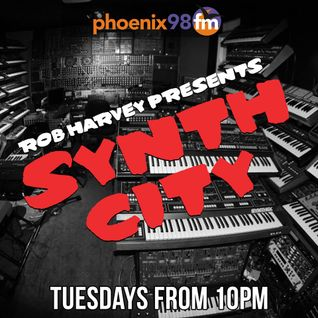 Synth City with Rob Harvey: August 16th 2016 on Phoenix 98 FM