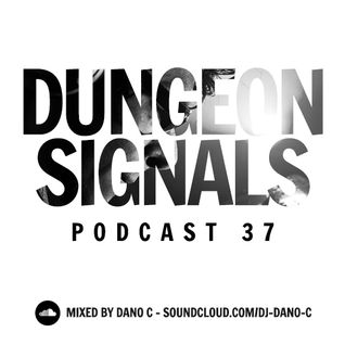 Dungeon Signals Podcast 37 - DANO C