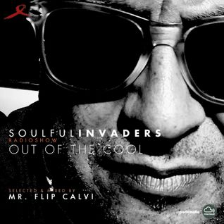 Soulful Invaders|Radioshow|Out of cool episode| Mr Flip Calvi