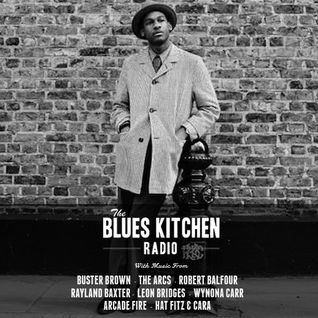 THE BLUES KITCHEN RADIO: 15 JUNE 2015