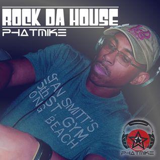 Phatmike - Rock Da House