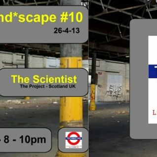 Sound*scape 010 - The Scientist / Steve Dickson (2nd Hour) TechnoHQ (26-4-13)