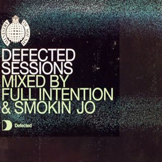 Full Intention & Smokin' Jo - Defected Sessions (2002)