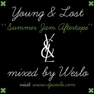Young & Lost Summer Jam Aftertape mixed by Weslo