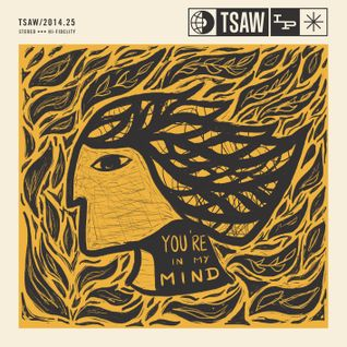 TSAW/2014.25 • You're in my mind