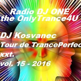 DJ Kosvanec - Tour de TrancePerfect xxt vol.15-2016 (Radio DJ ONE)