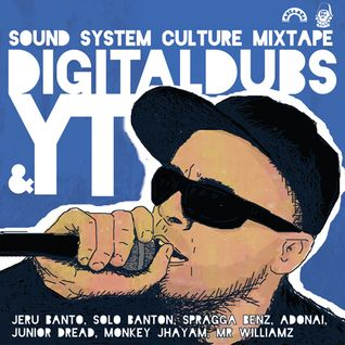 Digitaldubs ft YT - Mixtape Sound System Culture
