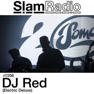 #SlamRadio - 206 - DJ Red