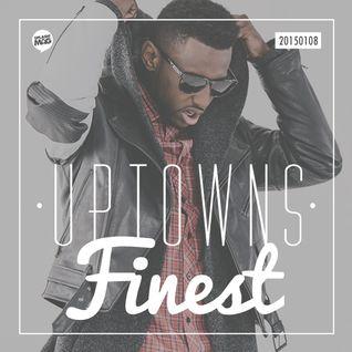 Uptowns Finest // 08.01.2015
