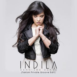 Indila - Derniere Danse (TakisM Private Groove Edit)