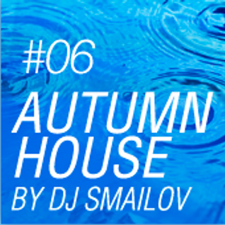 Autumn House by DJ Smailov