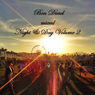 Ben Diesel mixed NIGHT & DAY VOL. II  // SUMMER SPECIAL MIX // PROMO MAY // JUNE