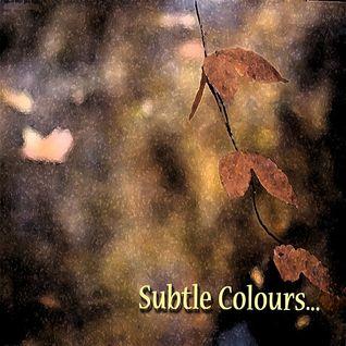 Subtle Colours...