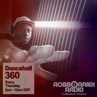 DANCEHALL 360 SHOW - (12/05/16) ROBBO RANX
