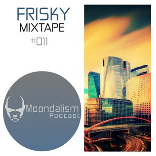 Moondalism Podcast #011 [ FRISKY ]
